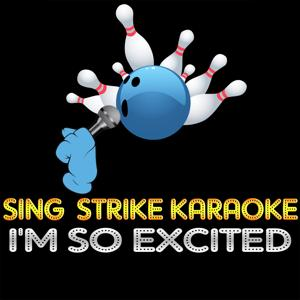 I'm so Excited (Karaoke Version) (Originally Performed By The Pointer Sisters)