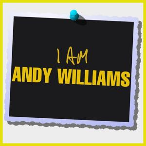 I Am Andy Williams