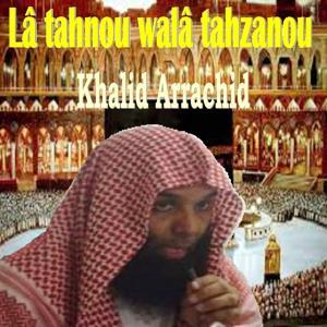 Lâ tahnou walâ tahzanou (Quran)