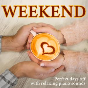 Weekend (Perfect days off with relaxing piano sounds)