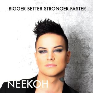 Bigger Better Stronger Faster