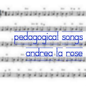 Pedagogical Songs