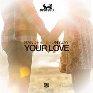 Your Love (feat. TonyJay)