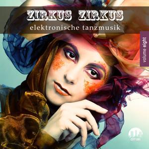 Zirkus Zirkus, Vol. 8 - Elektronische Tanzmusik