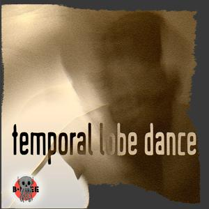 Temporal Lobe Dance