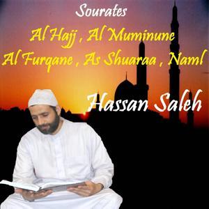 Sourates Al Hajj , Al Muminune , Al Furqane , As Shuaraa , Naml (Quran)