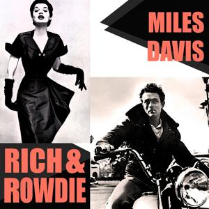 Rich And Rowdie