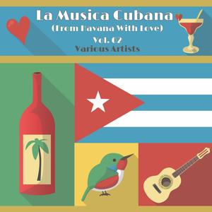 La Musica Cubana, Vol. 02 (From Havana with Love)
