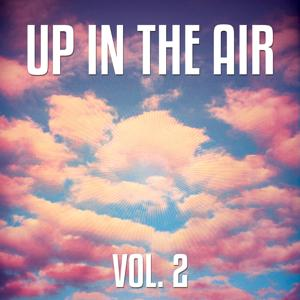 Up in the Air, Vol. 2 (Uplifting Lounge Tunes)