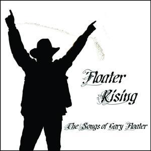 Floater Rising - The Songs of Gary Floater