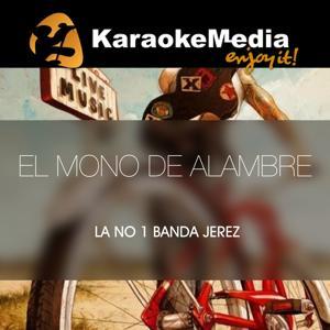 El Mono De Alambre(Karaoke Version) [In The Style Of La No 1 Banda Jerez]