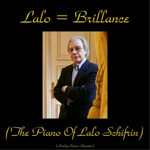 Lalo = Brilliance (The Piano of Lalo Schifrin)