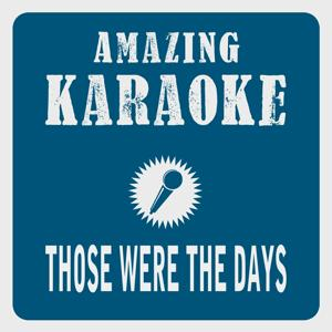 Those Were the Days (Karaoke Version) (Originally Performed By Mary Hopkin)