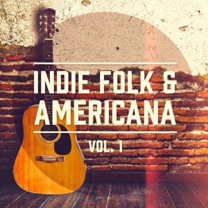 Indie Folk & Americana, Vol. 1 (Una selección de lo Mejor del Indie Folk y Country Americana)