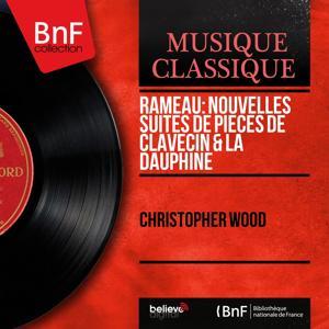 Rameau: Nouvelles suites de pièces de clavecin & La Dauphine (Mono Version)