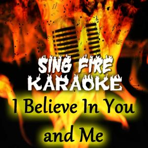I Believe in You and Me (Karaoke Version) (Originally Performed By Whitney Houston)