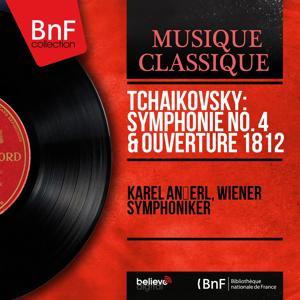 Tchaikovsky: Symphonie No. 4 & Ouverture 1812 (Mono Version)