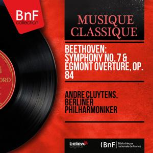 Beethoven: Symphony No. 7 & Egmont Overture, Op. 84 (Mono Version)