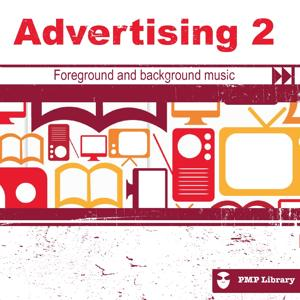 Advertising, Vol. 2 (Foreground and Background Music for Tv, Movie, Advertising and Corporate Video)