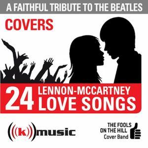 A Faithful Tribute To The Beatles: 24 Lennon-McCartney Love Songs