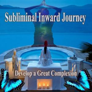 Develop a Great Complexion Subliminal Inward Journey