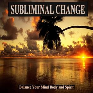 Balance Your Mind Body and Spirit Subliminal Change