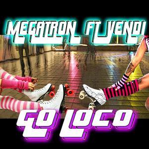 Go Loco (feat. Yendi Songbird)