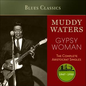 Gypsy Woman (The Complete Aristocrat Singles 1947 - 1950)