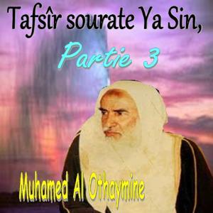 Tafsîr sourate Ya Sin, Partie 3 (Quran)