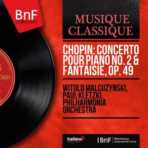 Chopin: Concerto pour piano No. 2 & Fantaisie, Op. 49 (Mono Version)