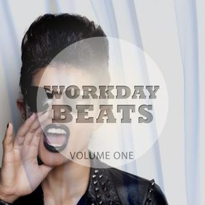Workday Beats, Vol. 1 (Awesome Motivation Tunes)