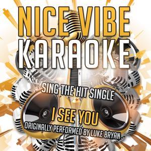 I See You (Originally Performed By Luke Bryan) (Karaoke Version)
