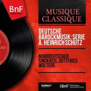 Deutsche Barockmusik: Serie A. Heinrich Schütz (Mono Version)