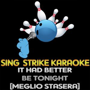 It Had Better Be Tonight [Meglio Stasera] (Karaoke Version) (Originally Performed By Michael Bublé)
