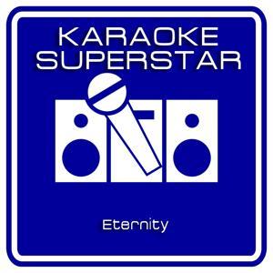 Eternity (Karaoke Version) [Originally Performed By SNAP]