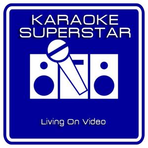 Living On Video (Karaoke Version) [Originally Performed By Trans-X]