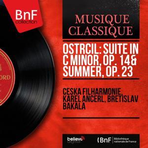 Ostrčil: Suite in C Minor, Op. 14 & Summer, Op. 23 (Mono Version)