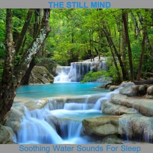 Soothing Water Sounds for Sleep