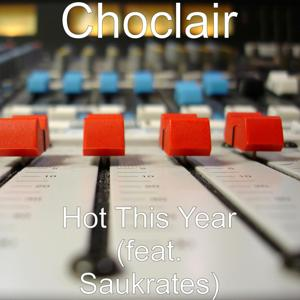 Hot This Year (feat. Saukrates)