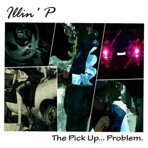 The Pick up... Problem (feat. Evan Schlosser)