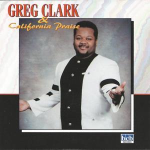 Greg Clark & California Praise