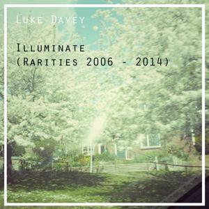 Illuminate (Rarities 2006 - 2014)
