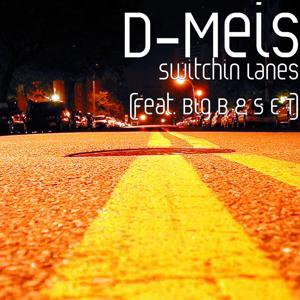 Switchin Lanes (feat. Big B & S E T)