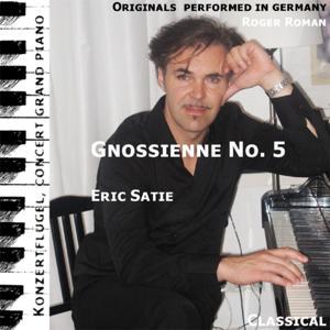 Gnossienne No. 5 , n. 5 , Nr. 5 ( 5th Gnossienne ) [feat. Roger Roman]