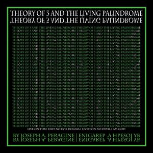 Theory of 3 and the Living Palindrome