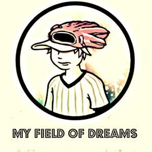 My Field of Dreams