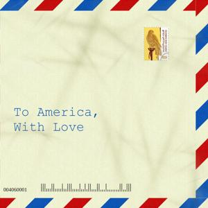 To America, With Love