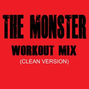 The Monster (Clean Version) [Workout Mix]