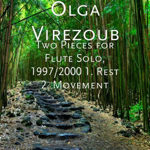 Two Pieces for Flute Solo, 1997/2000 1. Rest 2. Movement