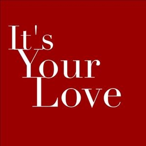 It's Your Love